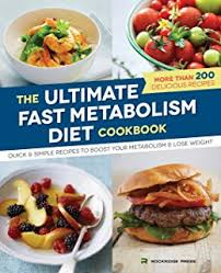 the fast metabolism diet cookbook eat even more food and lose