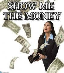 Show Me The Money Meme - show me the money money meme on memegen