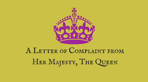 humor a letter of complaint from her majesty the queen diy