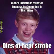 Michigan Memes - bad luck brian in pure michigan meme by mud2013 memedroid