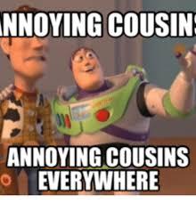 Cousin Meme - nnoying cousin annoying cousins everywhere cousins meme on me me