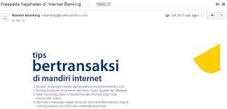email mandiri tiga langkah untuk lebih aman dalam internet banking dan transaksi