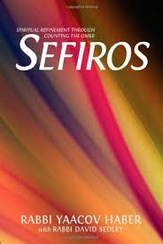 spiritual guide to counting the omer sefiros spiritual refinement through counting the omer yaacov