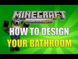 minecraft xbox 360 how to design your bathroom tutorial youtube