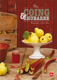 comment cuisiner les coings coing et rhubarbe clea cuisine