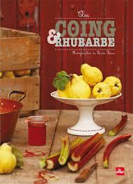 cuisine rhubarbe coing et rhubarbe clea cuisine