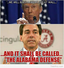 Roll Tide Meme - we will build a great wall alabama crimson tide pictures