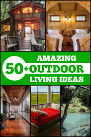 50 amazing outdoor living ideas good living guide