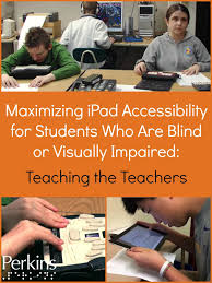 How Do Blind People Walk Around Maximizing Ipad Accessibility For Students Who Are Blind Or