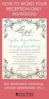 wedding reception invitation wording after ceremony whether you ve chosen to a destination wedding and a