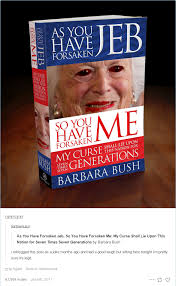 Barbara Meme - as you have forsaken jeb so you have forsaken me my curse shall