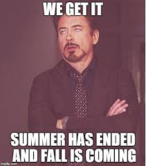 Summer Is Coming Meme - fall is coming meme is best of the funny meme