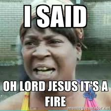 Lawd Jesus Meme - oh lord jesus its a fire meme lord best of the funny meme