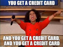 Credit Card Meme - oprah you get a meme imgflip