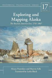 Alaska Russia Map by Exploring And Mapping Alaska The Russian America Era 1741 1867