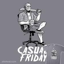 casual friday casual friday the 13th shirtoid