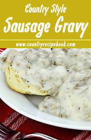 best 25 sausage gravy and biscuits ideas on pinterest easy