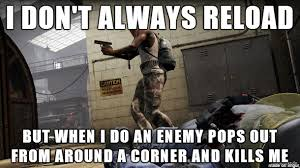 Funny Cod Memes - right all the time gotta learn not to reload as much bad habit