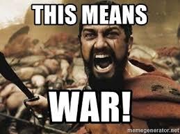 This Means War Meme - this means war 300 meme generator