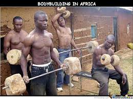Funny Bodybuilding Memes - bodybuilding in africa by azwaw meme center