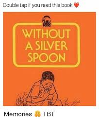 Silver Spoon Meme - double tap if you read this book without a silver spoon memories