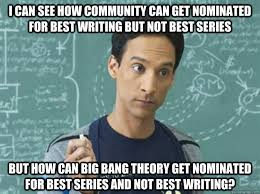 Community Memes - i can see how community can get nominated for best writing but not