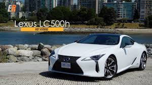 lexus hybrid vancouver 2018 lexus lc500 lc500h review h stands for youtube