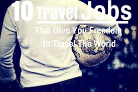 10 travel jobs that give you freedom to travel the world