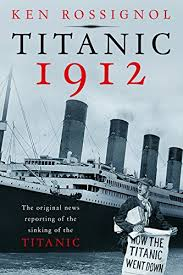 the sinking of the titanic 1912 amazon com titanic 1912 the original news reporting of the sinking