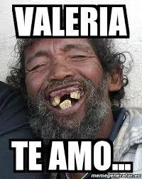 Valeria Meme - meme personalizado valeria te amo 264747