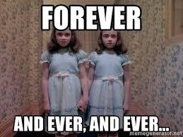 Forever And Ever Meme - forever and ever and ever shining twins meme generator