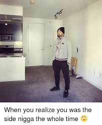 Fuck You Nigga Meme - 25 best memes about side nigga side nigga memes