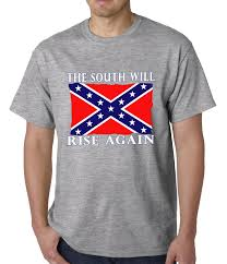 Why The Confederate Flag Is Offensive The South Will Rise Again Confederate Flag Mens T Shirt