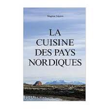 cuisine nordique la cuisine des pays nordiques relié magnus nilsson achat