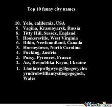 Top Ten Funny Memes - top 10 funny city names by bnmhjkuiopl meme center