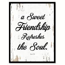 friendship quote photo frame a sweet friendship refreshes the soul proverbs 27 9 quote saying