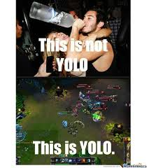 Yolo Meme - this is yolo by kickassia meme center