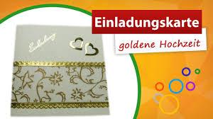 einladung goldene hochzeit gestalten einladungskarte goldene hochzeit basteln karten selber basteln