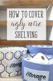 1545 Best Diy Home Projects by Diy Wood Covers For Wire Shelving Neat House Sweet Home