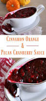 family traditions for thanksgiving cinnamon orange cranberry sauce with pecans recipe homemade