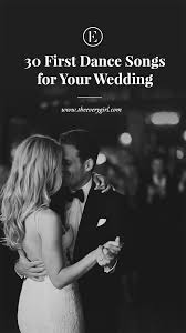 30 first dance songs for your wedding that aren u0027t overdone the