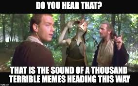 Memes With Sound - do you hear that that is the sound of a thousand terrible memes