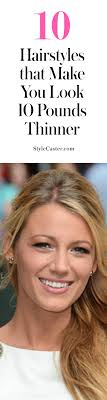 hair styles with ur face in it 10 hairstyles that make you look 10 pounds thinner stylecaster