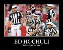 Ed Hochuli Meme - ed hochuli meme 28 images ed hochuli fallacy referee blank