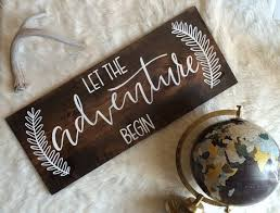 let the adventure begin wooden wedding sign wooden quote