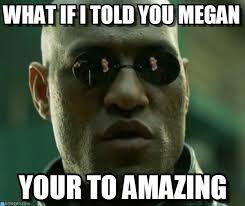 Megan Meme - what if i told you megan what if i told you meme on memegen