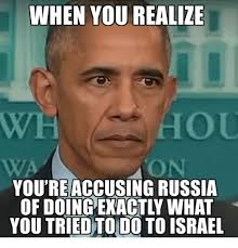 Russia Meme - when you realize you re accusing russia of doingexactly what you