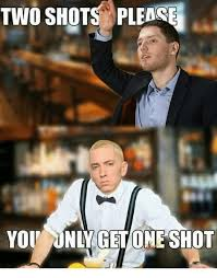 Meme With Two Pictures - two shots please you only getone shot meme on me me