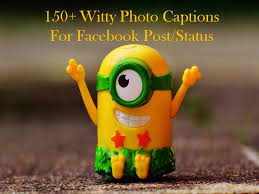 witty photo captions for post status