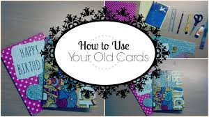 how to reuse your old cards youtube